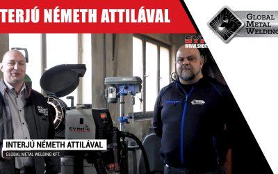 Interjú Németh Attilával – Global Metal Welding Kft – Zalaegerszeg